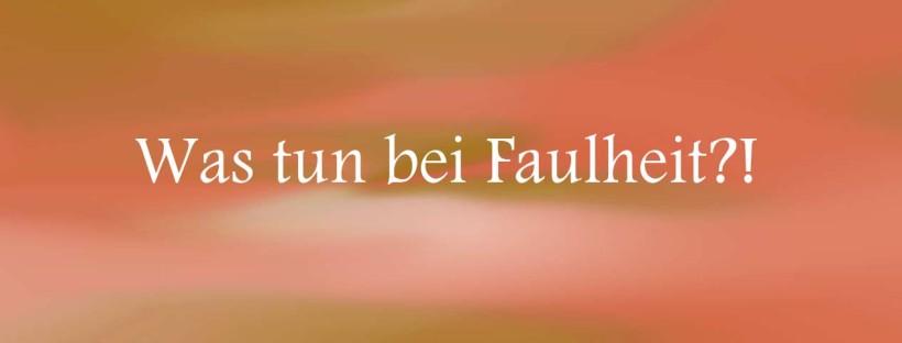 Was man gegen Faulheit tun kann